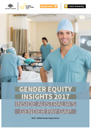 Gender Equity Insights 2017: Inside Australia's Gender Pay Gap Cover